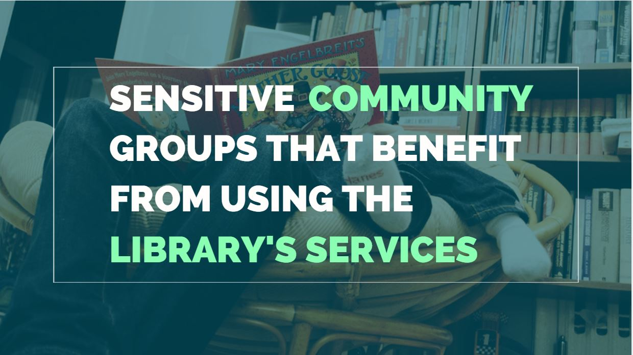 3 Sensitive Community Groups That Benefit From Using The Library's Services