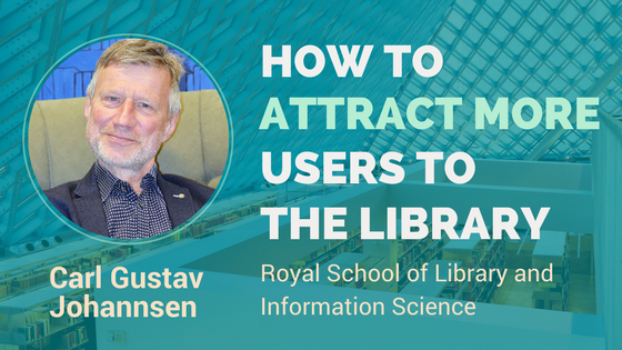 modern library technology attracts more users to the library - insights form Carl Gustav Johannsen