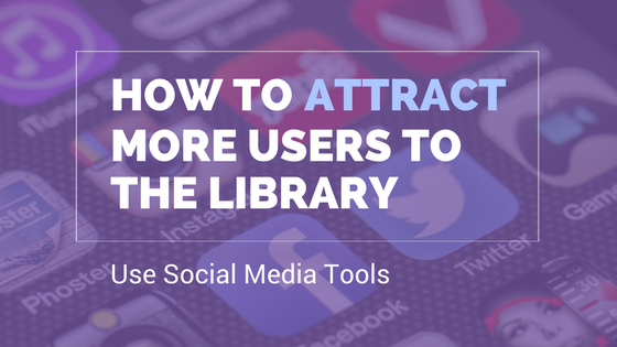 social media tools for libraries
