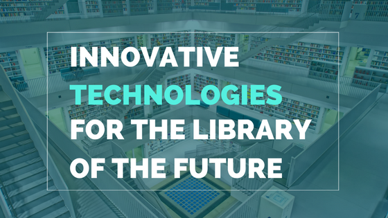technologies to implement at the library of the future