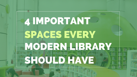 4 important spaces every modern library should have