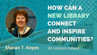 libraries connect and inspire communities - image of dlr public libraries representative: Marian T Keyes