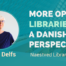 More open libraries. unmanned library services. An interview with Karen Delfs from Naestved Libraries