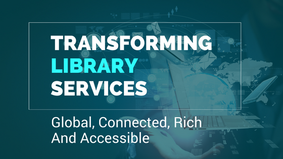TRANSFORMING LIBRARY SERVICES