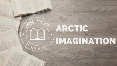 Library project of the month: Arctic Imagination