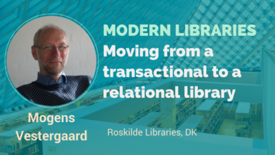 MODERN LIBRARIES Moving From A Transactional To A Relational Library Interview With Mogens Vesrgaard