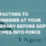 8 Factors To Consider At Your Library Before GDPR Comes Into Force