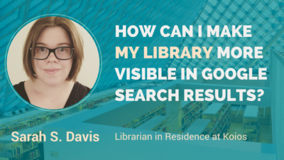How Can I Make My Library More Visible In Google Search Results