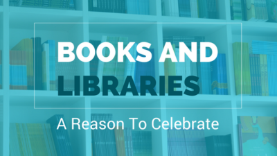 Books And Libraries – A Reason To Celebrate