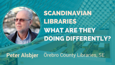 Scandinavian Libraries What Are They Doing Differently. Interview With Peter Alsbjer