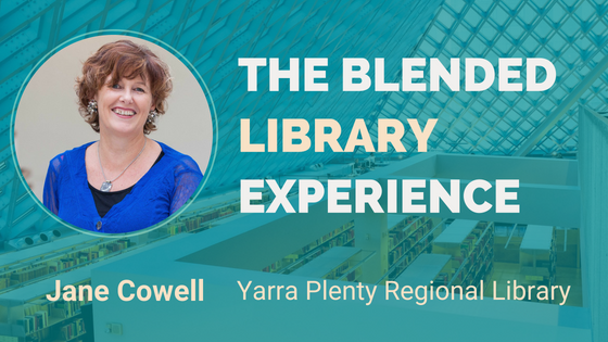 The Blended Library Experience Questions For You – By Jane Cowell (2)