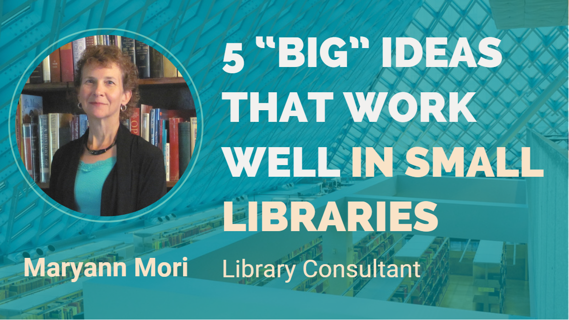 "5 ""big"" Ideas That Work Well In Small Libraries"