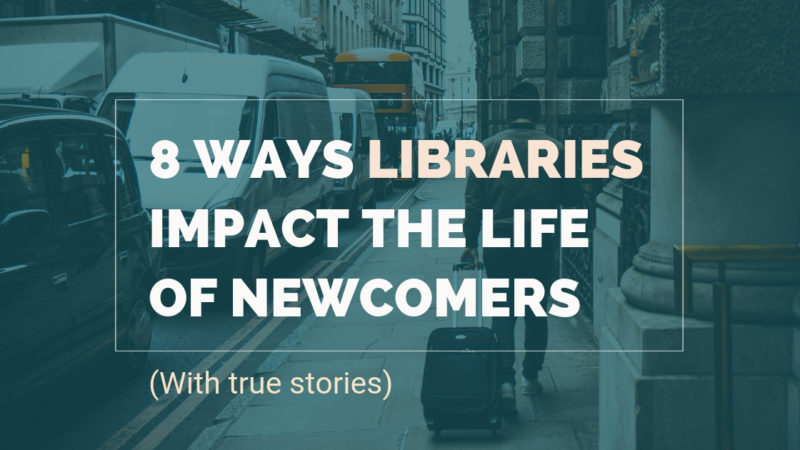 8 Ways Libraries Impact The Life Of New Comers
