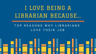 I Love Being A Librarian Because Top Reasons Why Librarians Love Their Job