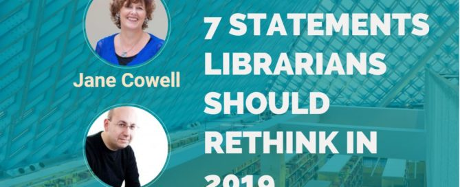 7 Statements Library Professionals Should Rethink In 2019