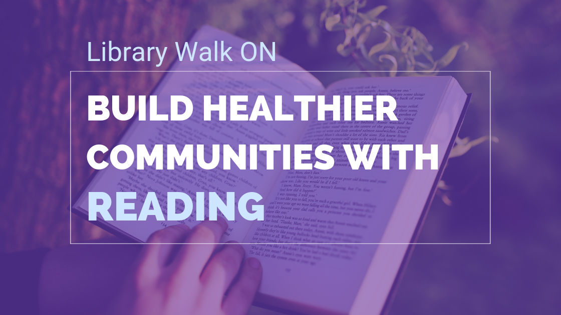 Library Walk ON Building Healthier And Happier Communities While Reading