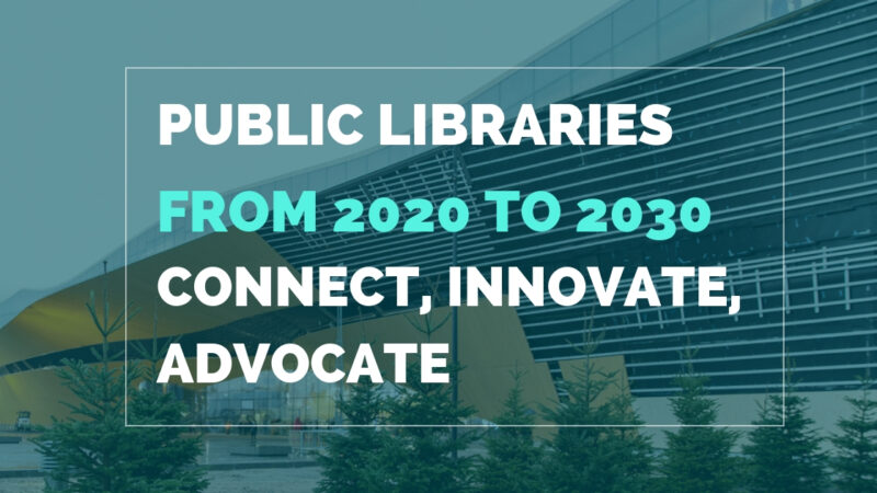 Public Libraries From 2020 To 2030 Connect, Innovate, Advocate