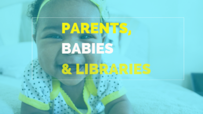 Parents, Babies & Libraries