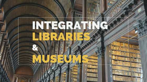 Integrating Libraries And Museums