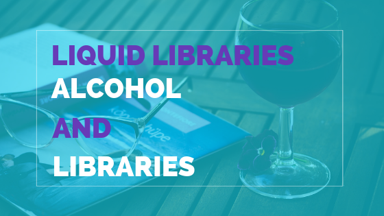 Liquid Libraries Alcohol And Libraries - Princh Library Blog