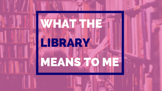 What The Library Means To Me