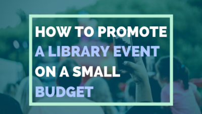 How To Promote a Library Event on a Small Budget