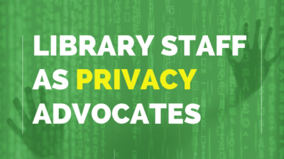 Library Staff As Privacy Advocates
