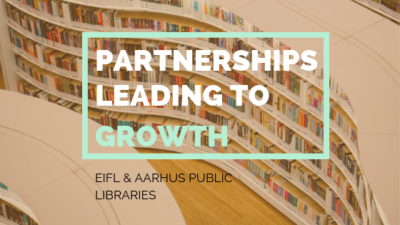 Partnerships leading to Growth - EIFL & Aarhus Public Libraries