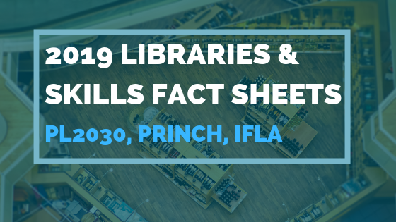 2019 Libraries & Skills Fact Sheets PL2030, Princh And IFLA