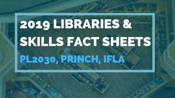 2019 Libraries & Skills Fact Sheets PL2030, Princh And IFLA