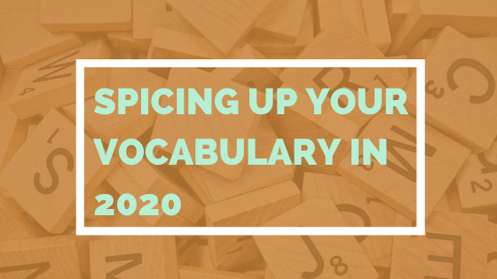 Spicing Up Your Vocabulary In 2020