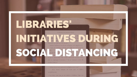Libraries' Initiatives During Social Distancing