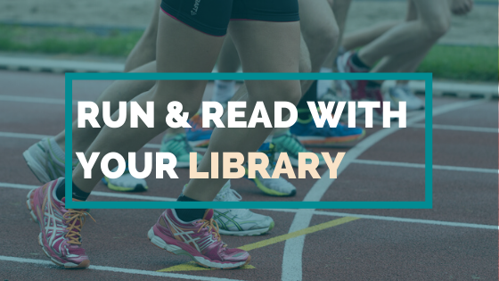 RUN & READ WITH YOUR LIBRARY