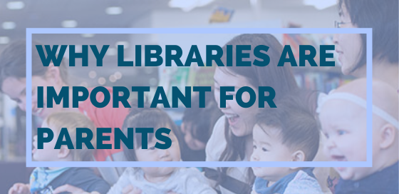 Why Libraries Are Important For Parents -Princh Library Blog