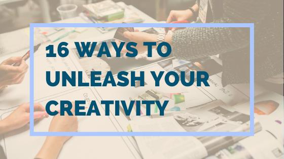 16 Easy Ways To Unleash Your Creativity -Princh Library Blog