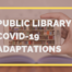 Princh Library Blog - Public Library COVID-19 Adaptations