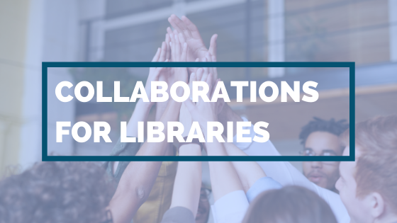Collaborations for Libraries