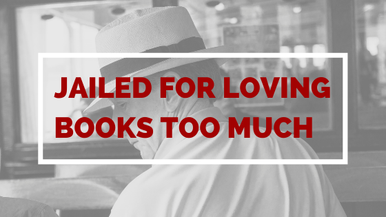Princh Blog - Jailed For Loving Books Too Much