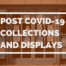 Suggestions For Post Covid 19 Collections And Displays