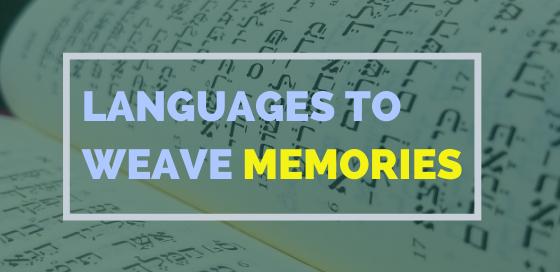 Languages To Weave Memories