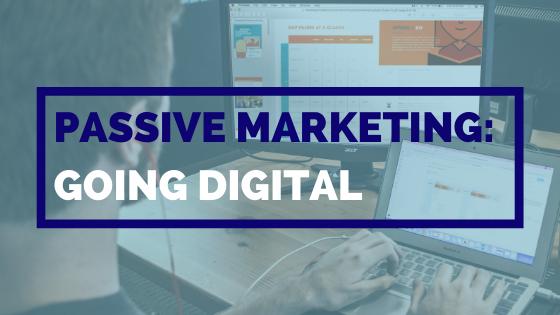 Passive Marketing Going Digital