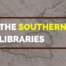 The Southern Libraries