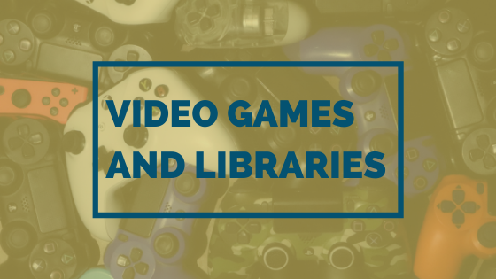 Video Games And Libraries